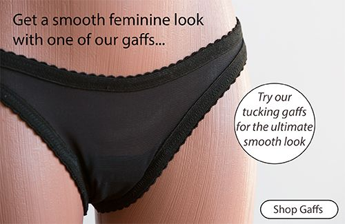 Gaffs help cross-dressers and transvestites tuck everything away for a smooth feminine appearance in your underwear